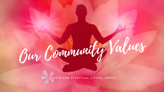What our community values at Center for Spiritual Living, Chico. with a artistic photo of a silhouette meditating over a lotus blooming.