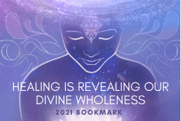 Healing is reavealing our Divine wholeness 2021 bookmark image is from csl's 2021 bookmark image of a woman meditating with a galaxy inside her cosmic alignment white top chakrah pastel purple